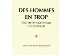 Des Hommes en Trop – Essai sur le vagabondage et la mendicité, La Tour d'Aigues, Les Editions de l'Aube, 1995